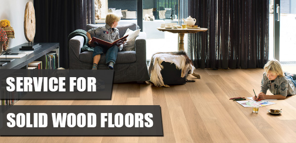 service tailored for solid wood floors
