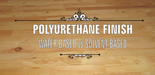 Water based and solvent based finishes